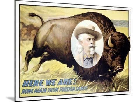 Buffalo Bill's Wild West, Here We Are--Mounted Giclee Print