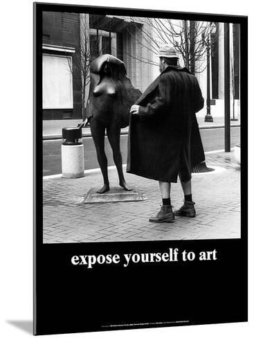 Expose Yourself to Art-M^ Ryerson-Mounted Art Print