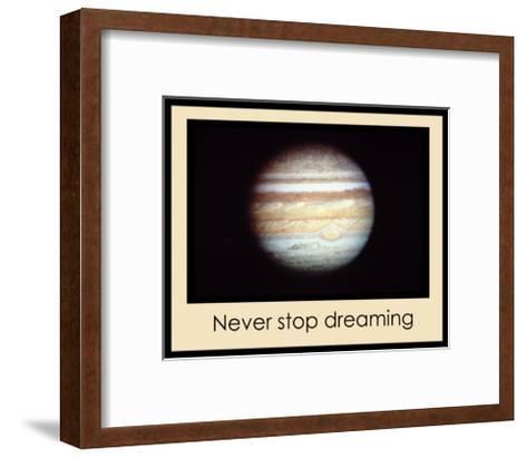 Never Stop Dreaming--Framed Art Print