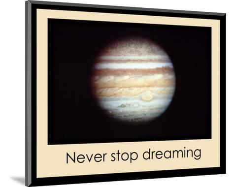 Never Stop Dreaming--Mounted Giclee Print