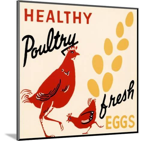 Healthy Poultry-Fresh Eggs--Mounted Art Print