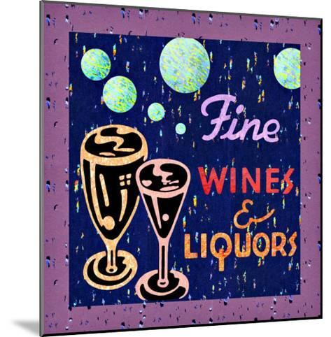 Fine Wines and Liquors--Mounted Giclee Print
