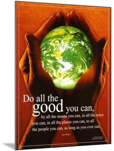 Do All The Good You Can--Mounted Art Print