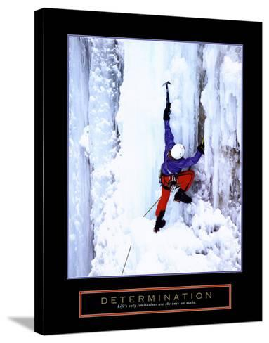Determination: Ice Climber--Stretched Canvas Print
