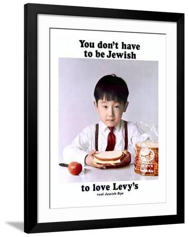 You Don't Have to Be Jewish to Love Levy's Real Jewish Rye-P^ Bonnet-Framed Art Print