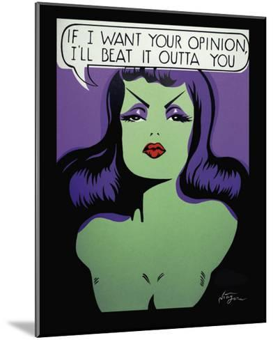 If I Want Your Opinion, I'll Beat It Outta You-Niagara-Mounted Art Print