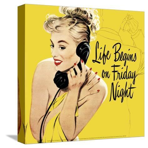 Life Begins on Friday Night--Stretched Canvas Print