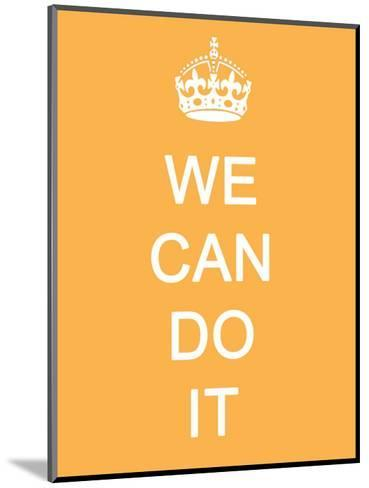 We Can Do It--Mounted Art Print