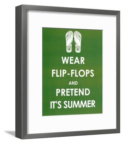 Wear Flip Flops and Pretend it's Summer--Framed Art Print