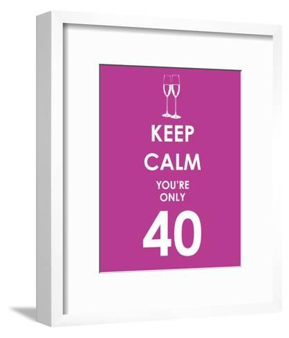 Keep Calm You're Only 40 (Purple)--Framed Art Print