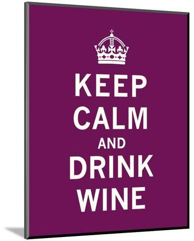 Keep Calm, Drink Wine-The Vintage Collection-Mounted Art Print