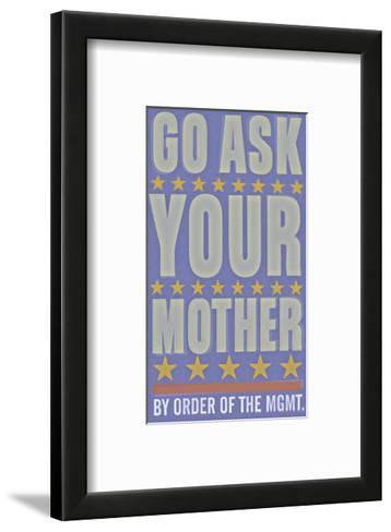 Go Ask Your Mother-John Golden-Framed Art Print