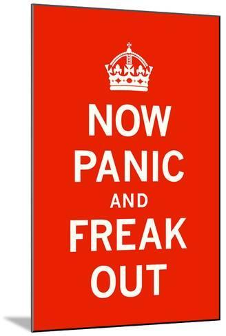 Now Panic and Freak Out-The Vintage Collection-Mounted Art Print
