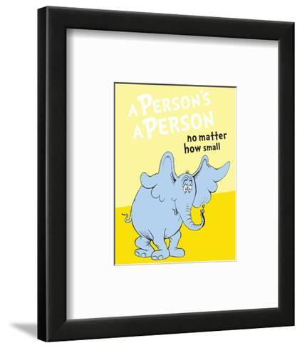 Horton Hears a Who: A Person's a Person (on yellow)-Theodor (Dr. Seuss) Geisel-Framed Art Print