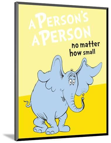 Horton Hears a Who: A Person's a Person (on yellow)-Theodor (Dr. Seuss) Geisel-Mounted Art Print