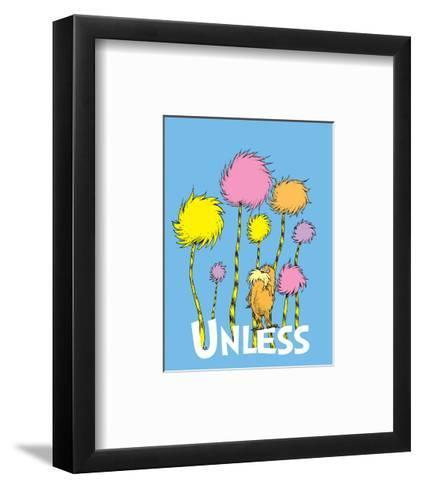 The Lorax Unless On Blue Art Print By Theodor Dr Seuss Geisel