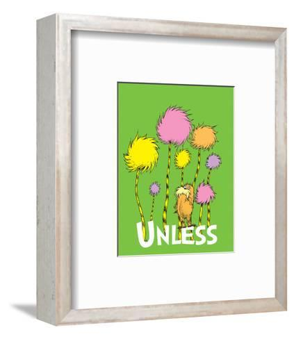 The Lorax: Unless (on green)-Theodor (Dr. Seuss) Geisel-Framed Art Print