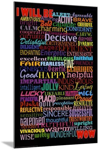 I Will Be (Motivational List) Art Poster Print--Mounted Poster