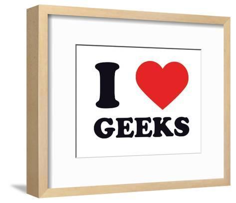 I Heart Geeks--Framed Art Print