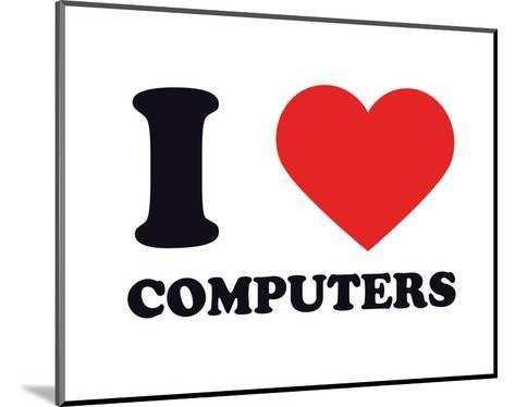 I Heart Computers--Mounted Giclee Print