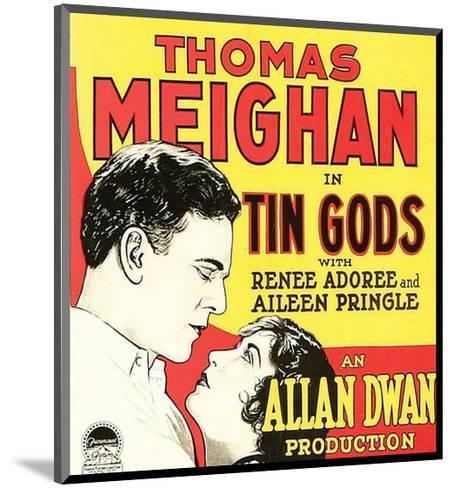 Tin Gods - 1926--Mounted Giclee Print