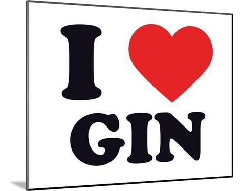 I Heart Gin--Mounted Giclee Print