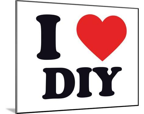 I Heart DIY--Mounted Giclee Print
