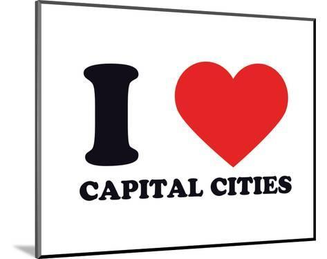 I Heart Capital Cities--Mounted Giclee Print