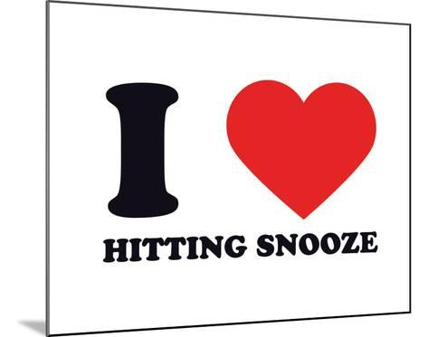 I Heart Hitting Snooze--Mounted Giclee Print