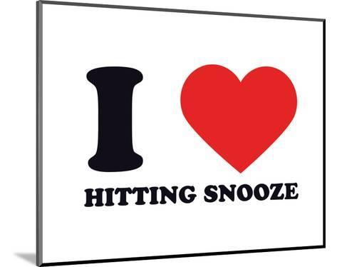 I Heart Hitting Snooze--Mounted Giclee Print