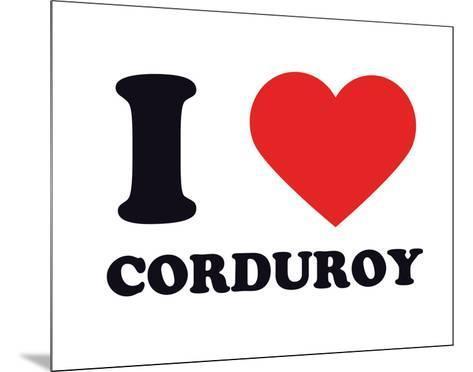 I Heart Corduroy--Mounted Giclee Print