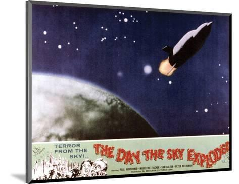 The Day The Sky Exploded - 1958--Mounted Giclee Print
