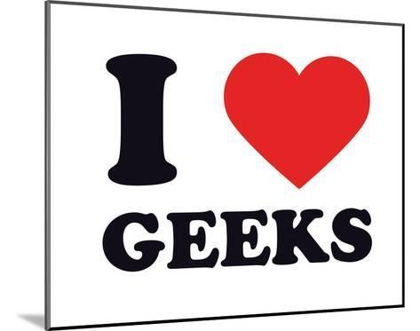 I Heart Geeks--Mounted Giclee Print