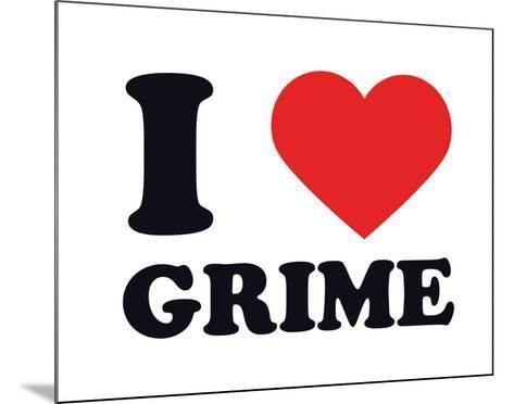 I Heart Grime--Mounted Giclee Print