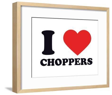 I Heart Choppers--Framed Art Print
