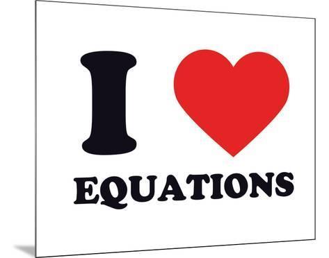 I Heart Equations--Mounted Giclee Print