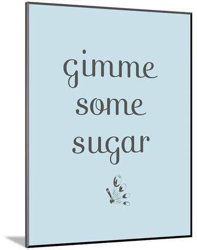 Sugar--Mounted Art Print