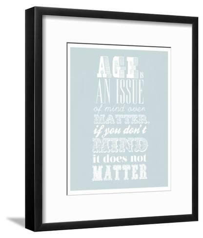 Age Is An Issue Of Mind Over Matter--Framed Art Print