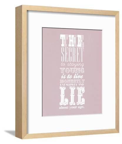 The Secret To Staying Young--Framed Art Print