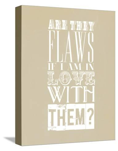 Are They Flaws--Stretched Canvas Print