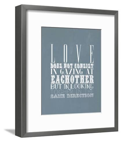 Love Does Not Consist In Gazing At Each Other--Framed Art Print
