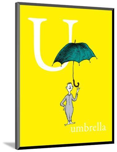 U is for Umbrella (yellow)-Theodor (Dr. Seuss) Geisel-Mounted Art Print