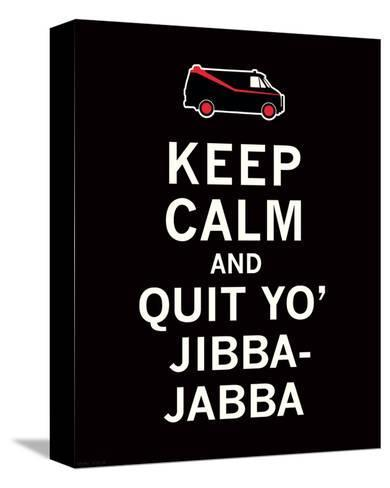 Keep Calm...Jibba-Jabba-The Vintage Collection-Stretched Canvas Print