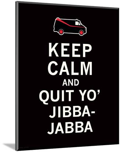 Keep Calm...Jibba-Jabba-The Vintage Collection-Mounted Art Print