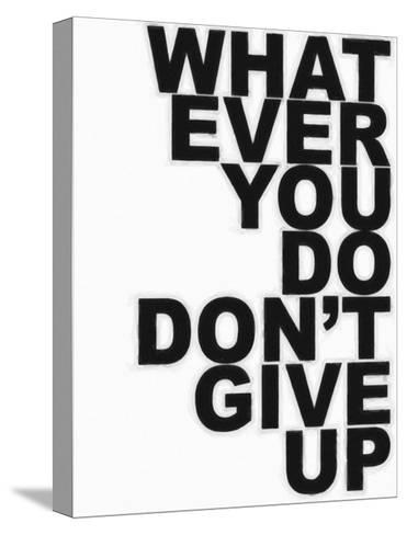 Don't Give Up-Taylor Greene-Stretched Canvas Print