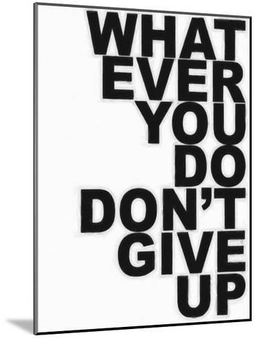Don't Give Up-Taylor Greene-Mounted Art Print