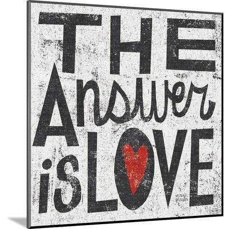 The Answer is Love Grunge Square-Michael Mullan-Mounted Art Print