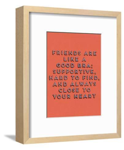 Friends Are Like Bras--Framed Art Print
