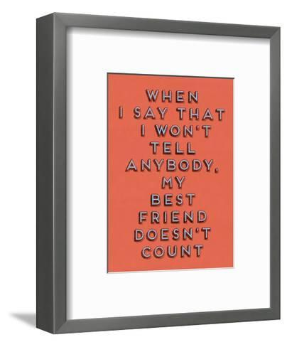 Best Friend Doesn't Count--Framed Art Print