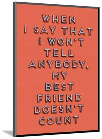 Best Friend Doesn't Count--Mounted Art Print
